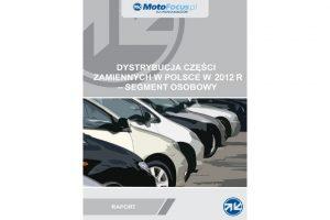 Raport: Dystrybucja części zamiennych w 2012 roku – segment osobowy
