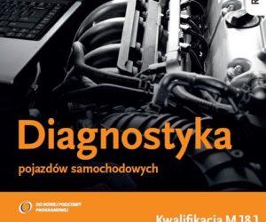 """Podręcznik """"Diagnostyka pojazdów samochodowych"""""""