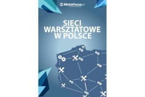Nowy Raport - Sieci warsztatowe wPolsce w2014r.