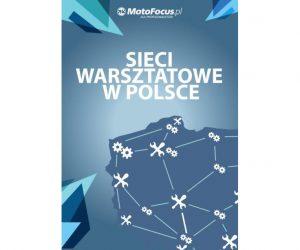 Nowy Raport – Sieci warsztatowe wPolsce w2014r.