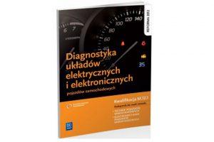 Diagnostyka układów elektrycznych ielektronicznych – nowy podręcznik dlaszkół średnich izawodowych