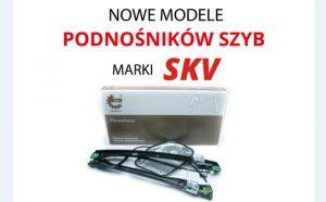 Nowe podnośniki szyb w ofercie SKV
