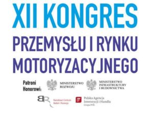 Już wkrótce XII Kongres Przemysłu i Rynku Motoryzacyjnego - zarezerwuj datę