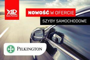 Nowość: szyby samochodowe Pilkington w Auto Partner