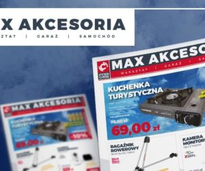 MAX Akcesoria – kolejny numer trafia do klientów