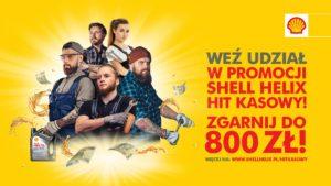 Wystartowała promocja Shell Helix Hit Kasowy