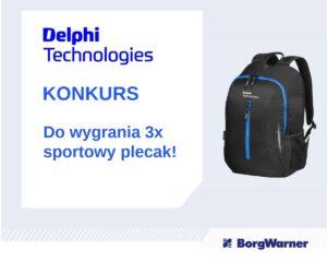Konkurs Delphi Technologies! Do wygrania 3x sportowy plecak!