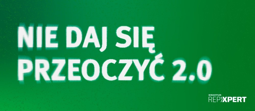 """Promocja Schaeffler """"NIE DAJ SIĘ PRZEOCZYĆ 2.0″"""